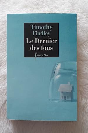 le dernier des fous Timothy Findley